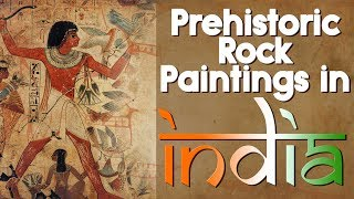 Prehistoric Cave Paintings in India | Paleolithic, Mesolithic, Chalcolithic Paintings in India