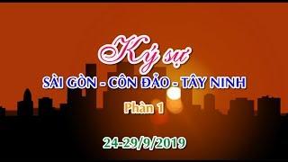 KÝ SỰ Sài gòn-Côn đảo-Tây ninh-24-29/9/2019-Phần 1
