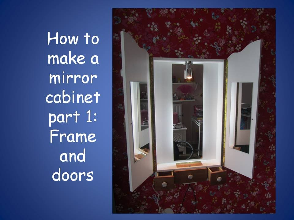 How To Make A Mirror Cabinet Part 1: Frame And Doors   Hoe Maak Je Een Kast