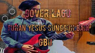 Cover Gitar Tuhan Yesus Sungguh Baik - Ricky 023