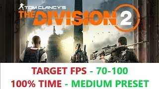 The Division 2 - RX570 4GB - Benchmark Gameplay - MEDIUM PRESET - Target 70-150FPS 100% Time