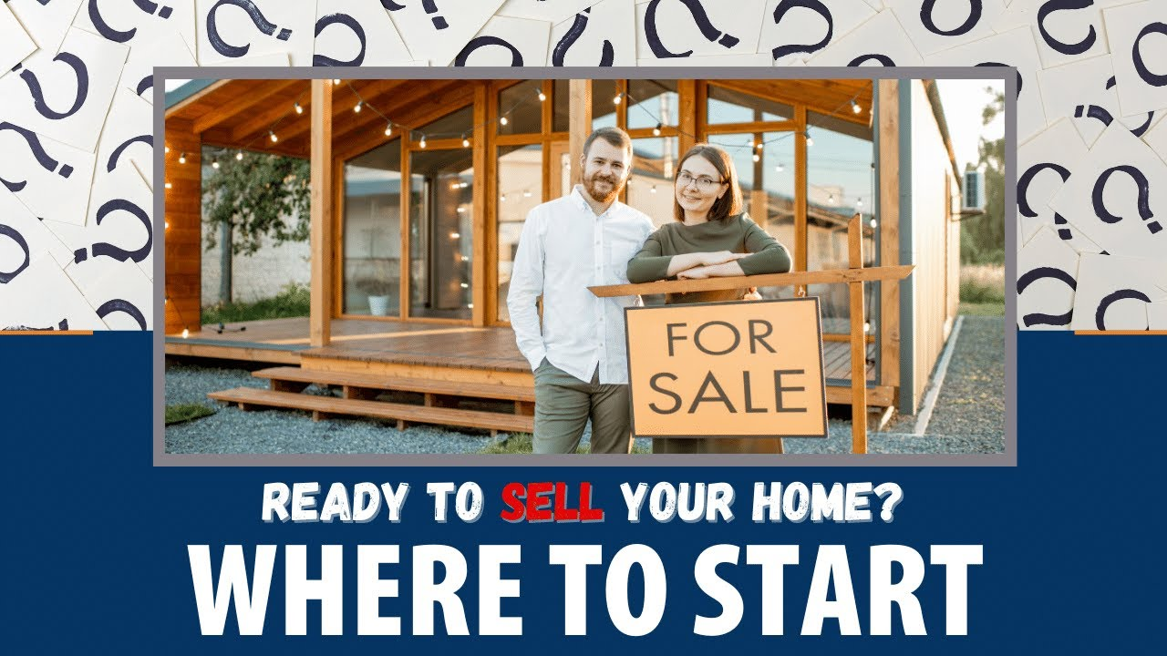 Where to Start When Selling Your Home