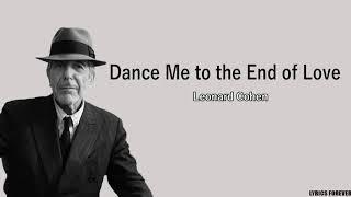 Leonard Cohen - Dance Me to the End of Love🎵(Lyrics)