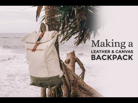 Making a Leather & Canvas Backpack ⧼Week 4/52⧽