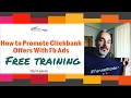 How To Promote EverGreen Products From Clickbank With Facebook Ads Full Walkthrough Free Training