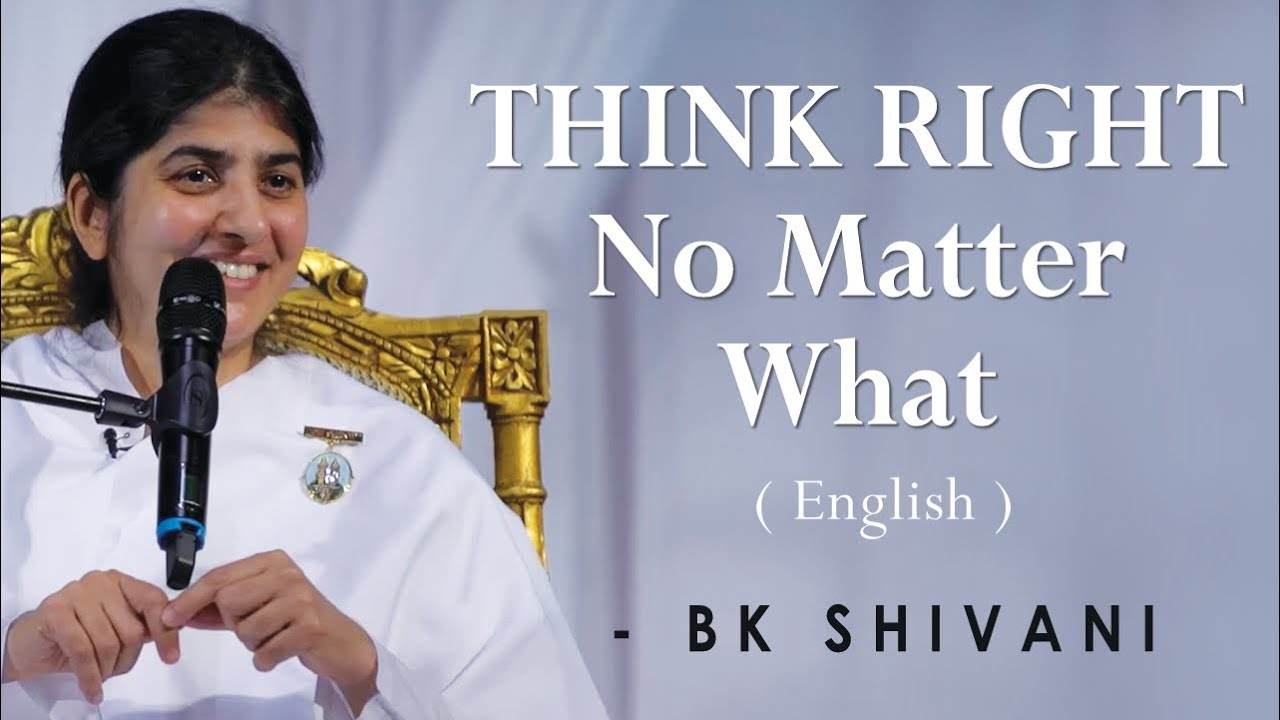 THINK RIGHT No Matter What: BK Shivani at Silicon Valley, Milpitas (English)