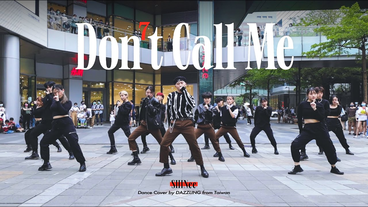 [KPOP IN PUBLIC CHALLENGE] SHINee(샤이니) _ Don't Call Me Dance Cover by DAZZLING from Taiwan