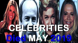 14 CELEBRITIES Who DIED Early In MAY 2019 #2