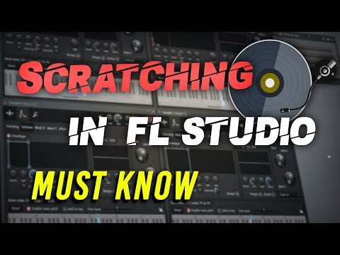 Scratching In FL Studio | 2019 Tutorial