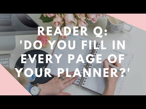 """Reader Q: """"Do you fill in every page of your planner?"""""""