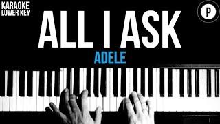 Adele - All I Ask Karaoke SLOWER Piano Acoustic Instrumental Cover Lyrics LOWER KEY