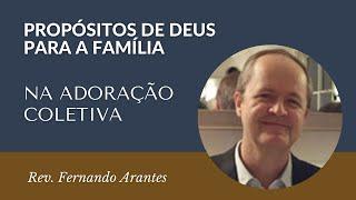 Na adoração Coletiva - Rev. Fernando Arantes