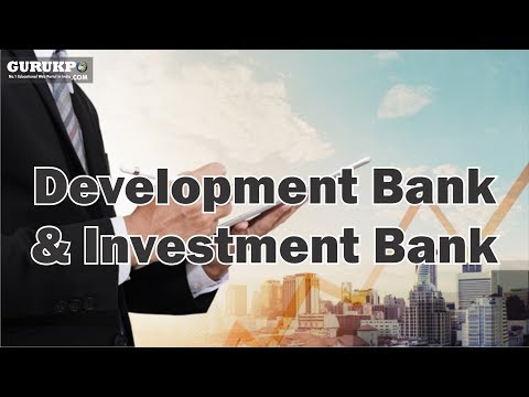 Development Bank & Investment Bank (Management of Financial Services), MBA IV Sem, Gurukpo
