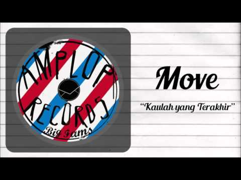 Move - Kaulah yang Terakhir