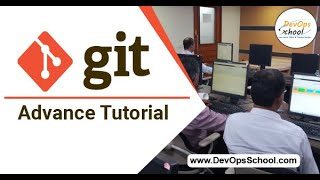 Git Advance Tutorial for Beginners with Demo (2020) — By DevOpsSchool