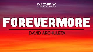 David Archuleta - Forevermore (Official Lyric Video)