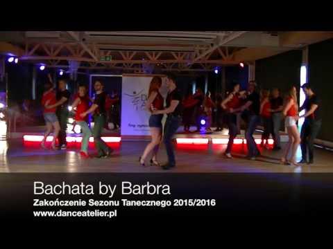 Bachata by Barbra - Zakończenie Sezonu Tanecznego Dance Atelier 2016