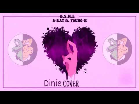 B.S.N.L - Bray, YoungH cover by Dinie