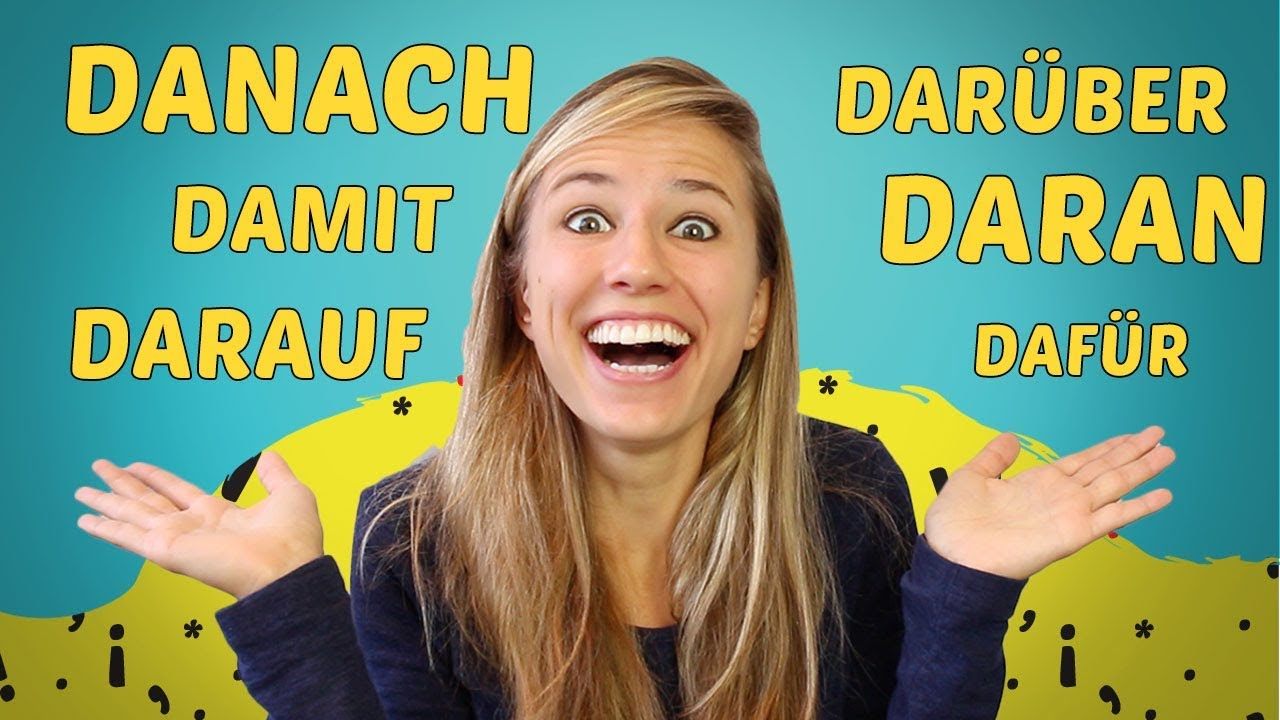 UNDERSTAND the GERMAN DA-WORDS (Damit, daran, darauf, darüber etc)