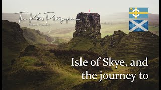 The Isle of Skye, and the journey to | The Kilted Photographer