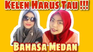 Kelen Harus Tau Bahasa Medan Part 2