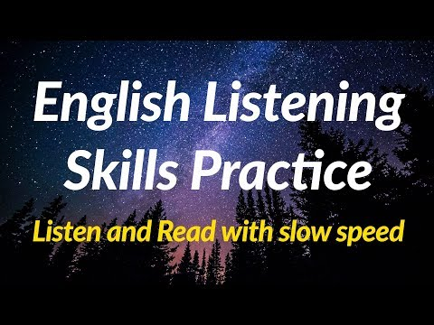 English listening skills practice - Listen and Read with slow speed