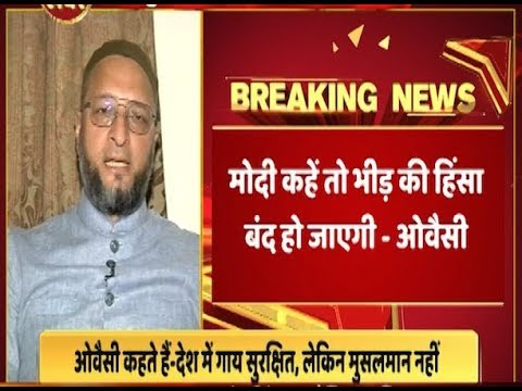 PM Modi BAHUT KUCH KAR SAKTE HAIN, he can end 99% of lynching incidents: Owaisi