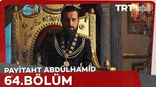 Payitaht Abdülhamid 64. Bölüm
