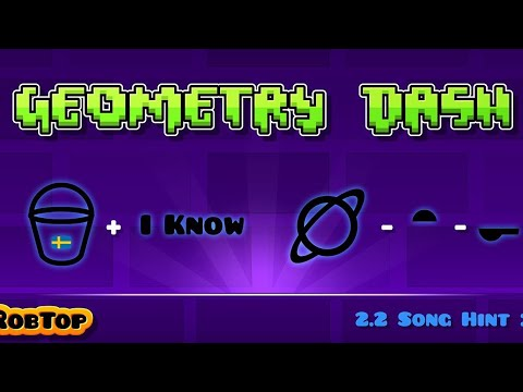 WHAT IS GEOMETRY DASH 2.2 SONG? : RobTops New Quiz For 2.2 # Genius RubRub 8)