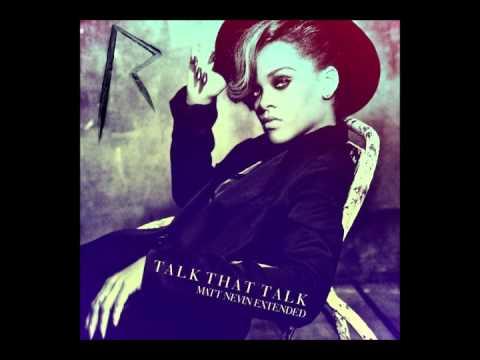 Talk That Talk (Matt Nevin Extended Mix)