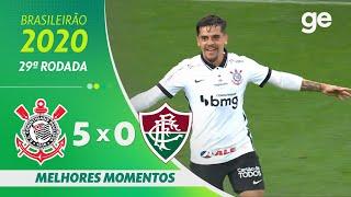 CORINTHIANS 5 X 0 FLUMINENSE | MELHORES MOMENTOS | 29ª RODADA BRASILEIRÃO 2020 | ge.globo