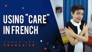"The Many Translations of ""Care"" in French"