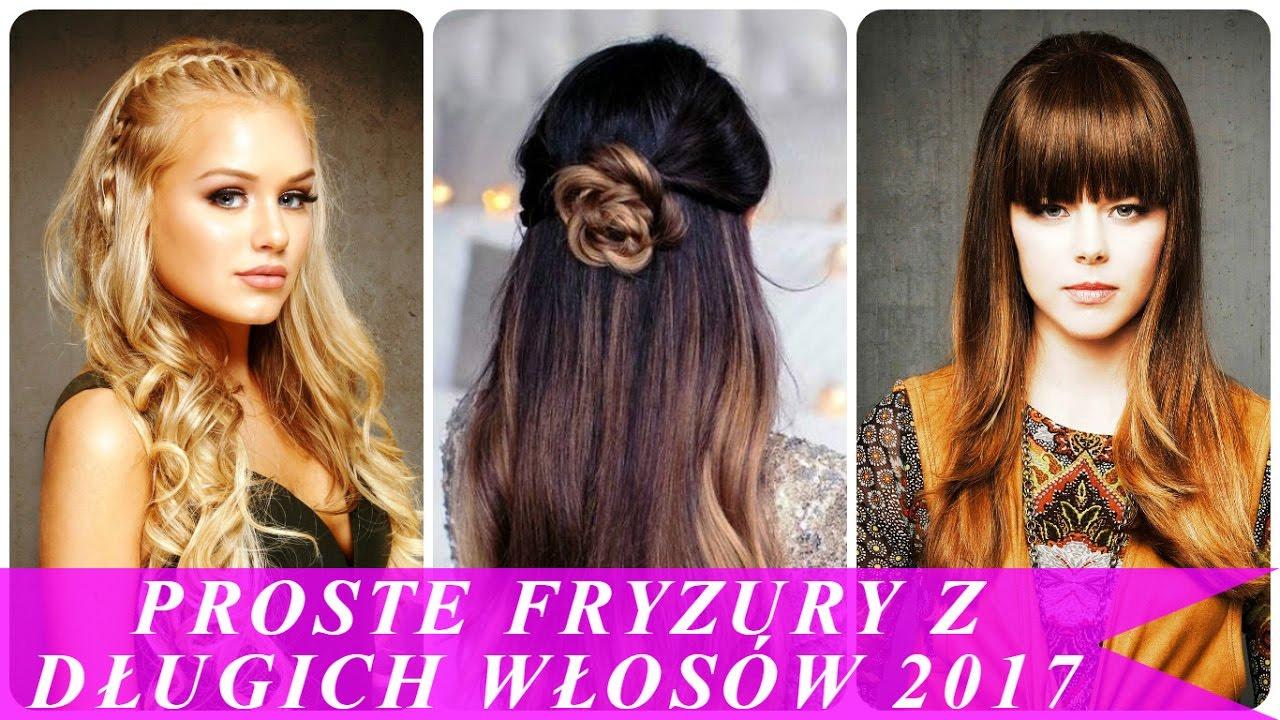 Proste Fryzury Z Długich Włosów 2017