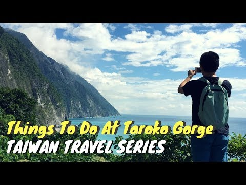 TAIWAN TRAVEL SERIES - THINGS TO DO IN TAROKO GORGE - DAY 3
