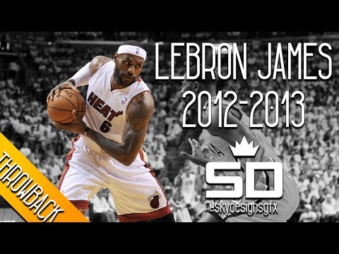 LeBron James THROWBACK 2012-2013 Season Highlights // 26.8 PPG, 8.0 RPG, 7.3 APG