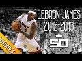 Download LeBron James THROWBACK 2012-2013 Season Highlights // 26.8 PPG, 8.0 RPG, 7.3 APG