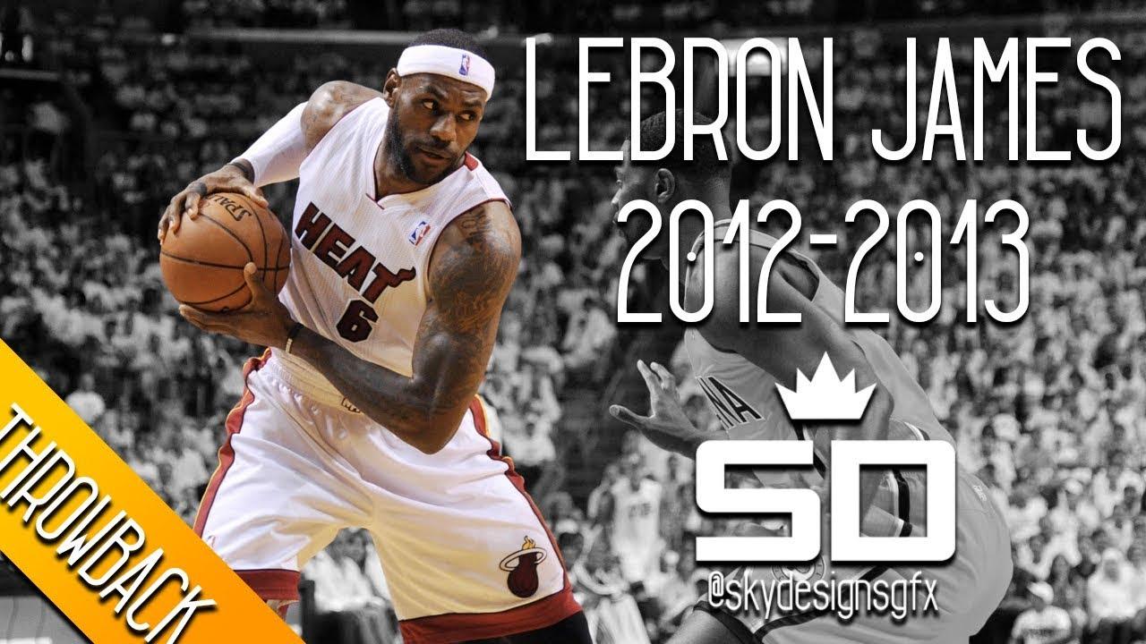 07ed31b434fa LeBron James THROWBACK 2012-2013 Season Highlights    26.8 PPG