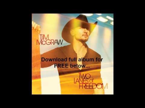 Tim McGraw - Two Lanes of freedom FREE Download