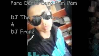 Para Darte Duro Pam Pam _DJ The Siron Flow & DJ Franz / El Duo Sobrenatural 2012 Exito