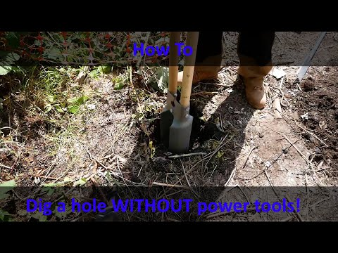 How To Dig A Hole Efficiently Without Power Tools!