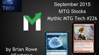 Hot & Not MTG Stocks Sept. 2015 - Mythic MTG Tech #226