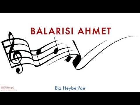 Balarısı Ahmet- Biz Heybeli'de [ Balarısı Ahmet © 2005 Kalan Müzik ]