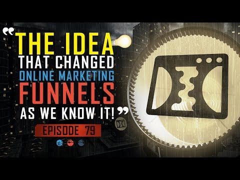 The Idea That Changed Online Marketing Funnels As We Know It. Funnel Hacker TV - Episoode 79