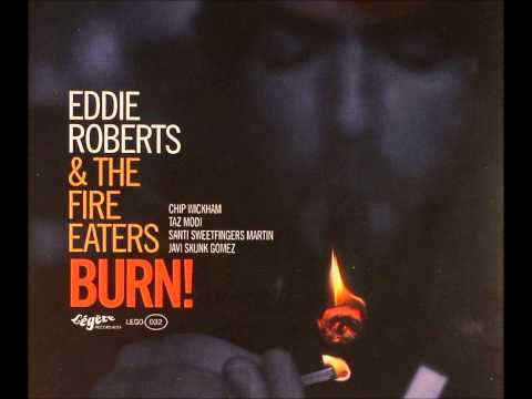"The Fire Eaters Feat. Eddie Roberts - Lope Song. From ""Burn!"" LP/CD"