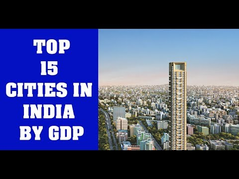 Top 15 Cities of India by GDP 2017 || TOP 15 INDIA ||
