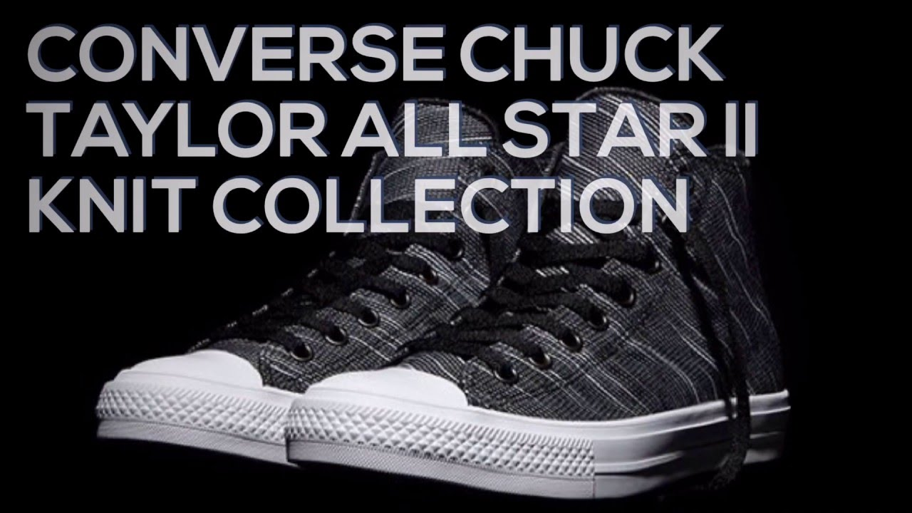 CONVERSE CHUCK TAYLOR ALL STAR II KNIT COLLECTION SNEAKERS T