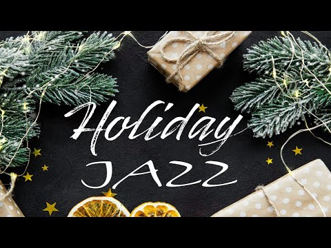 Holiday Time Jazz - Smooth Christmas JAZZ - Christmas JAZZ Mix