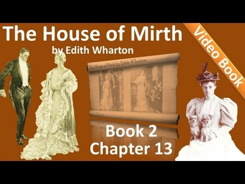 Book 2 - Chapter 13 - The House of Mirth by Edith Wharton
