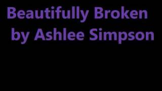 Beautifully Broken Ashlee Simpson