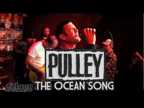Pulley - The Ocean Song